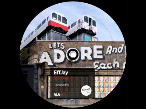 EFFJAY - 365 Dayz (Original Mix) [Release London Records]