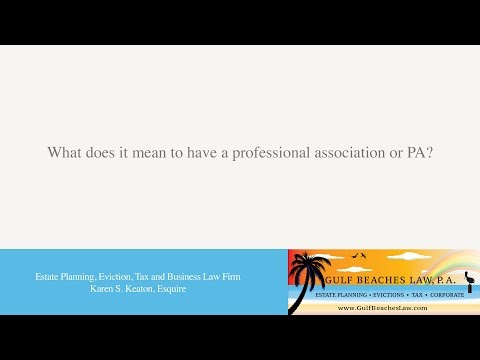 What does it mean to have a professional association or PA?