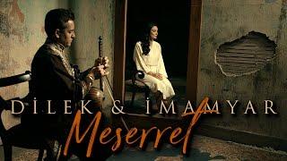 Dilek ft. İmamyar - Meserret (Official Video)