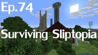Surviving Sliptopia Ep.74 - Oh harro there.  It