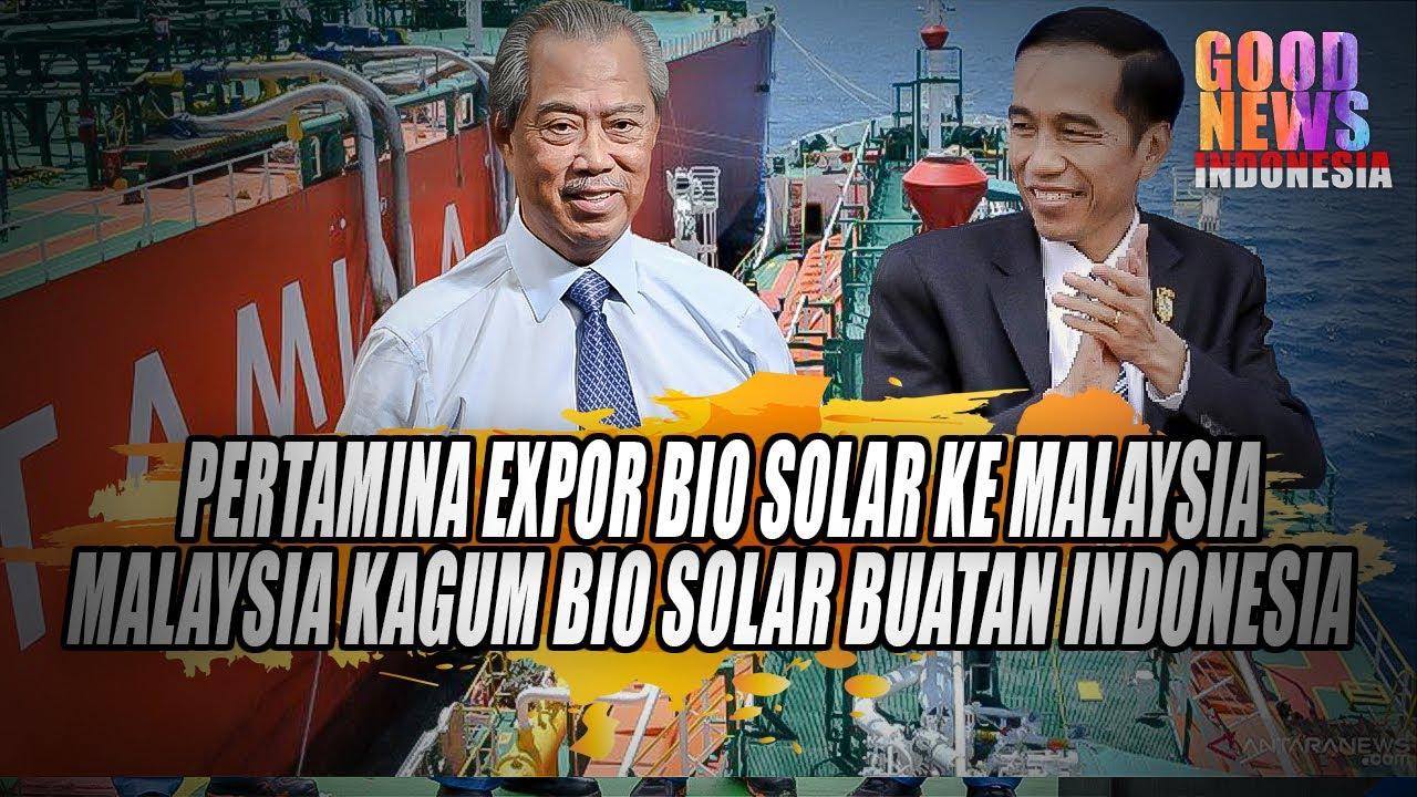 Pertama dalam Sejarah Indonesia,Pertamina Ekspor Biosolar ke Malaysia 200Ribu Barel