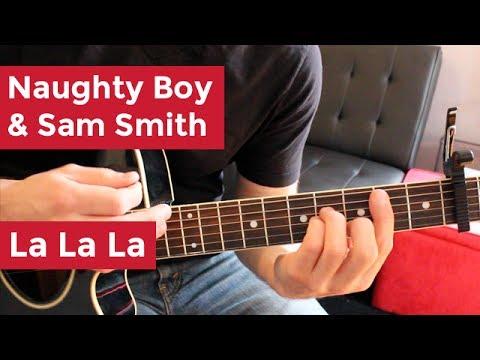 Naughty Boy & Sam Smith - La La La (Guitar Chords & Lesson) by Shawn ...