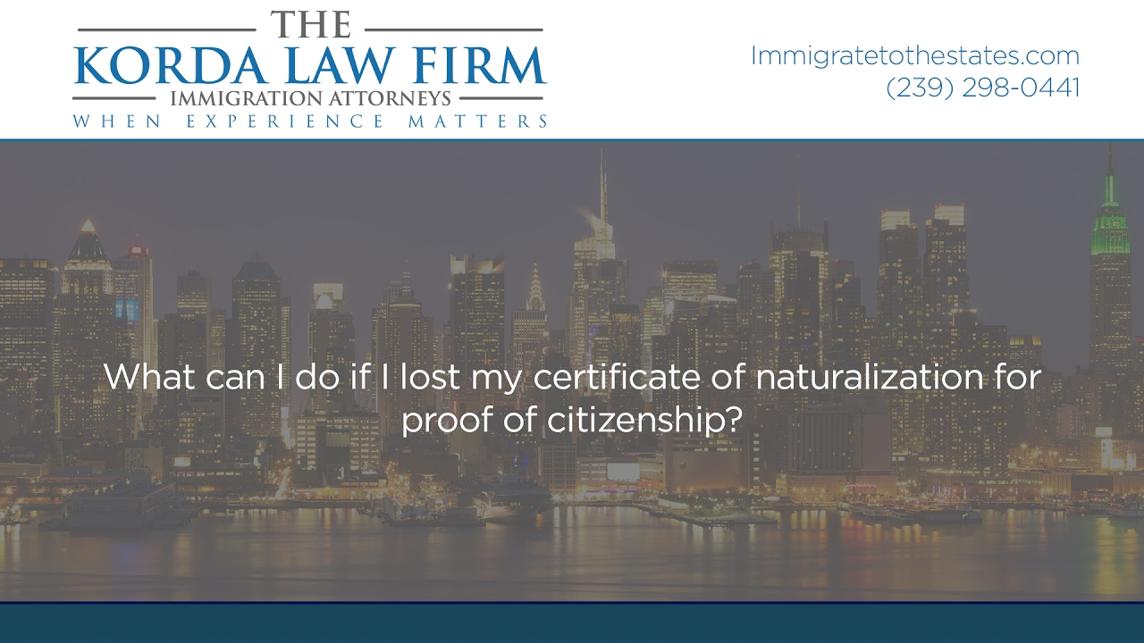 What Can I Do If I Lost My Certificate Of Naturalization For Proof