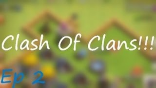 Clash Of Clans #2 We Fight For Freedom!!!