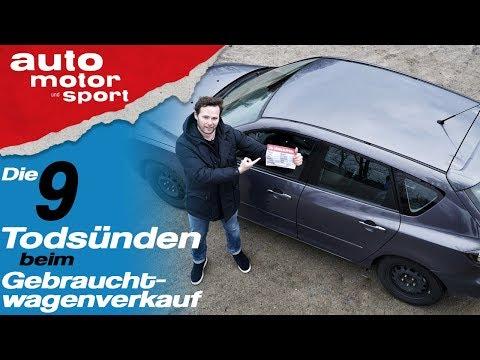 Die 9 Todsünden beim Gebrauchtwagenverkauf - Bloch erklärt #61   auto motor und sport