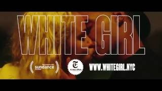 WHITE GIRL - Press - Nationwide 9/23
