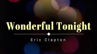Eric Clapton - Wonderful Tonight (Lyric Video) [HD] [HQ]