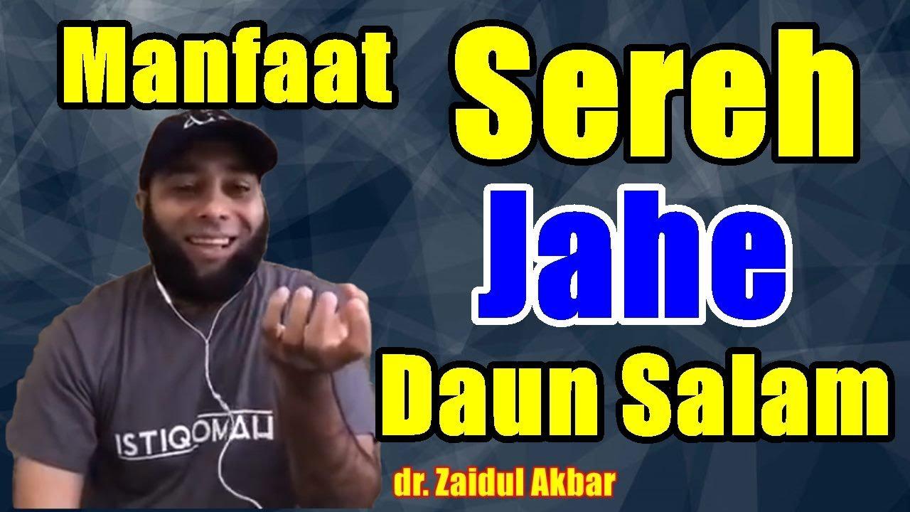Manfaat Dahsyat Sereh Jahe Dan Daun Salam Dr Zaidul Akbar Youtube
