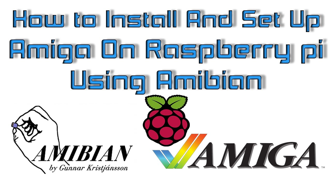 How to Install And Set Up Amiga On Raspberry pi 1 2 3 Or Zero Using Amibian