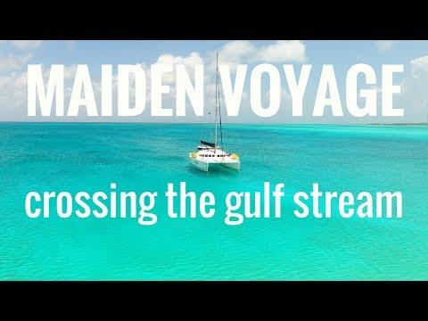 (Ep. 14) Maiden Voyage -Crossing the Gulf Stream