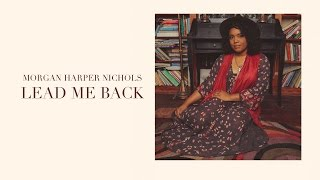 Morgan Harper Nichols: Lead Me Back (Official Audio)