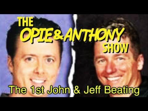 Opie & Anthony: The 1st John & Jeff Beating (01/19-02/06/07)