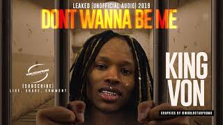 King Von - Dont Wanna Be Me (LEAKED AUDIO) 2019