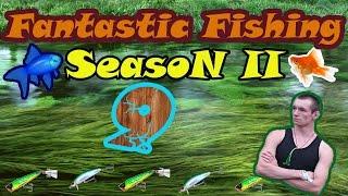 Fantastic Fishing Season II Серия 9 Что у нас новенького?