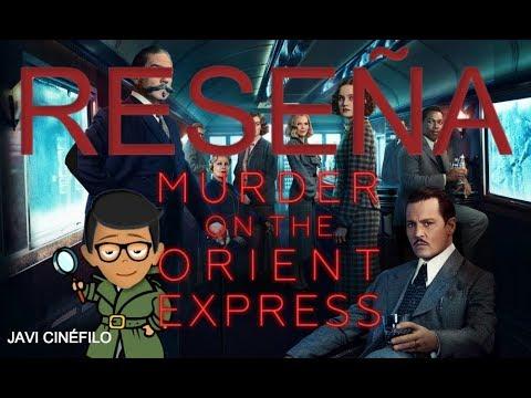 ASESINATO EN EL EXPRESO DE ORIENTE   MURDER ON THE ORIENT EXPRESS   CRITICA Y RESEÑA   SIN SPOILERS