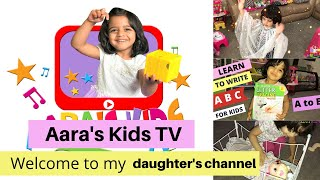 Aara's Kids TV - Welcome to my daughter's YouTube channel