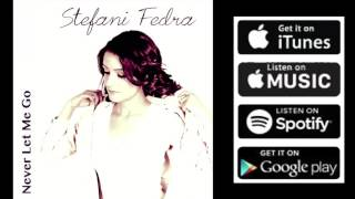 Baixar Never Let Me Go (Official Audio) - Stefani Fedra ft. Taylor Miles