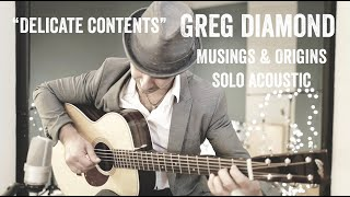 "Greg Diamond // Musings & Origins - Solo Acoustic ""Delicate Contents"""