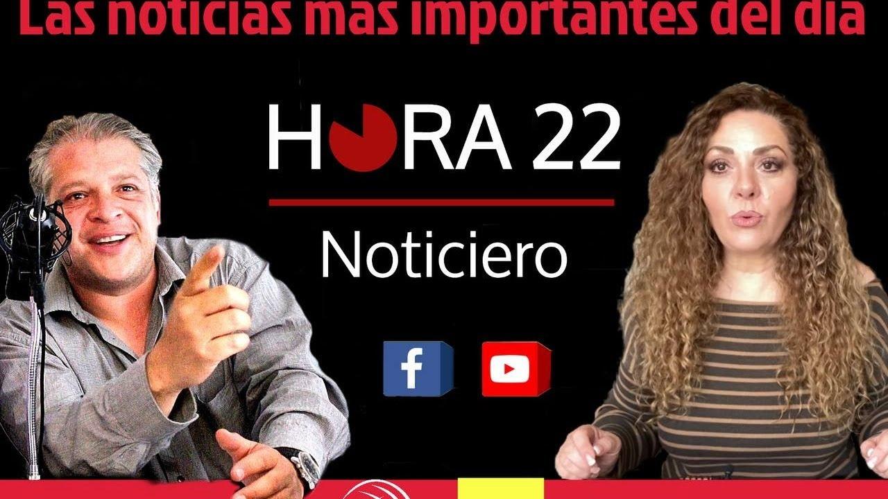 Hora 22 / Al caer la noche / RESUMEN INFORMATIVO