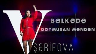 Vefa Serifova - Belke de doymusan menden (Audio)