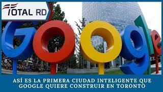 Así es la primera ciudad inteligente que Google quiere construir en Toronto