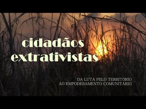 Cidadãos Extrativistas - Da luta pelo território ao empoderamento comunitário
