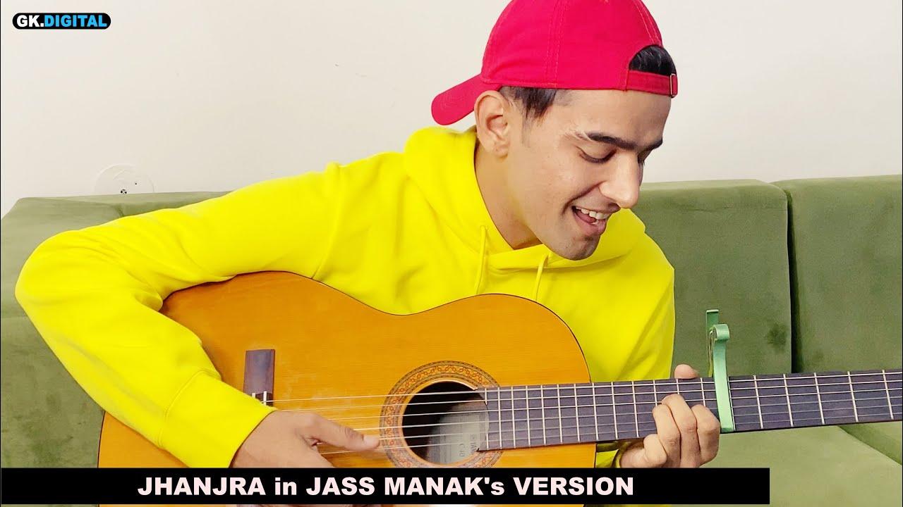 Jhanjra In Jass Manak's Version (Acoustic Version)