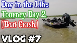 Day in the Life: Tournament Day 2 VLOG #7 (Boat Crash)