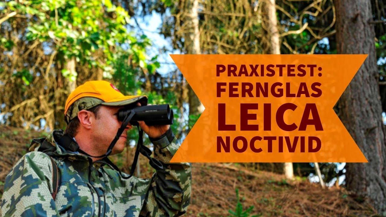 Fernglas test leica noctivid fernglas für die jagd im praxistest