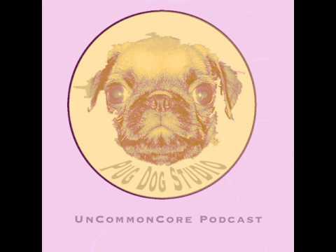 UnCommonCore Podcast