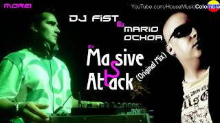 Dj Fist and Mario Ochoa - Massive Attack (Original Mix) - Classic!