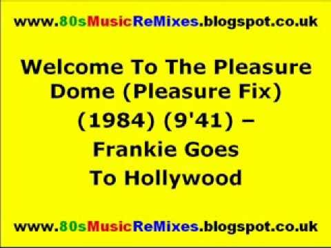 Welcome To The Pleasure Dome (Pleasure Fix) - Frankie Goes To Hollywood | 80s Club Mixes | 80s Club