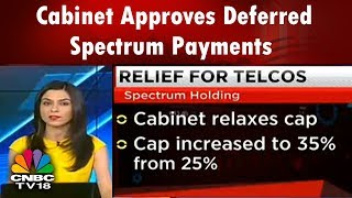 WHAT'S HOT | Cabinet Approves Deferred Spectrum Payments | CNBC-TV18