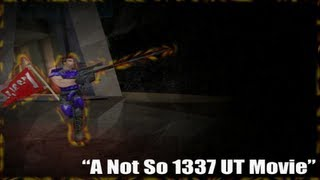 Unreal Tournament 99 - `Blade - A Not So 1337 UT Movie