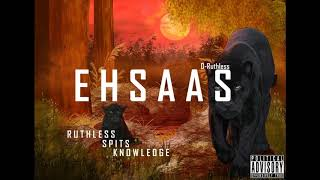 D-RUTHLESS - EHSAAS (OFFICIAL AUDIO)    NEW HINDI RAP SONG