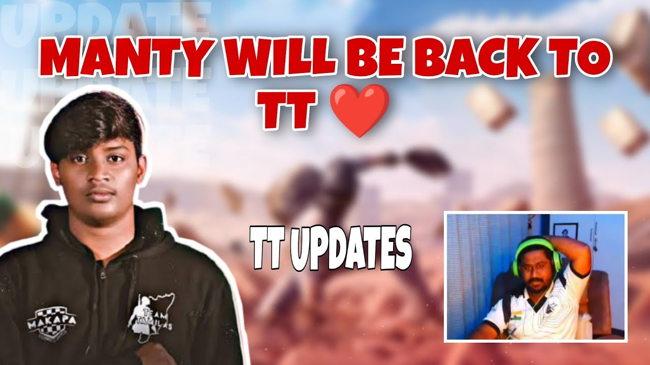 Download MANTY WILL BE BACK TO TT 😱🔥 | TT UPDATES |