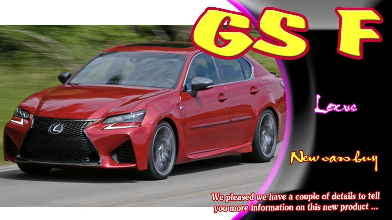 2019 lexus gs f 2019 lexus gs f sport 2019 lexus gs f specs 2019 lexus gs f 0 60 youtube. Black Bedroom Furniture Sets. Home Design Ideas