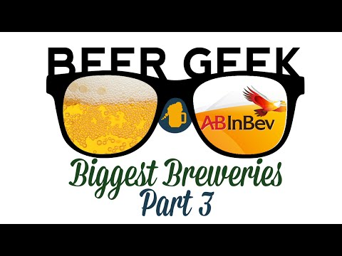 Beer Geek - The World's Biggest Breweries - Anheuser-Busch