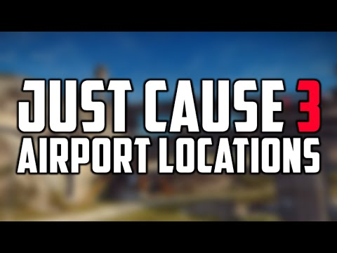Just Cause 3: Airport Locations