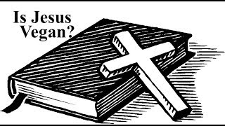 IS JESUS VEGAN?? .....IS JESUS VICTORIOUS??