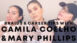 Braids and Career Tips w/ Camila Coelho & Mary Phillips | Jen Atkin