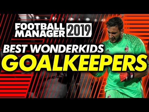 Football Manager 2019 Wonderkids: Goalkeepers Shortlist (FM19)