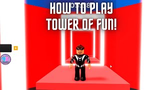 HOW TO PLAY TOWER OF FUN