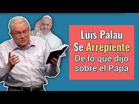 Luis Palau se Arrepiente de lo que dijo sobre el Papa Francisco
