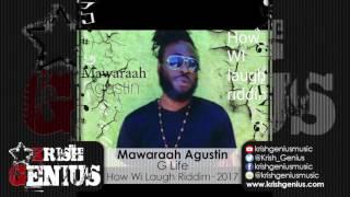 Mawaraah Gustin - G Life [How Wi Laugh Riddim] June 2017