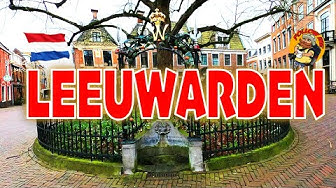 LEEUWARDEN CENTRUM WALKING TOUR (Capital of FRIESLAND)