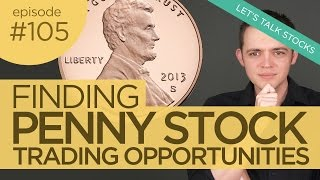 Ep 105 : Finding Penny Stock Trading Opportunities