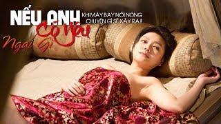 Phim Lẽ Tình Cảm 18+ Hongkong || Nếu Anh Có Yêu Ngại Gì || Phim Chiếu Rạp