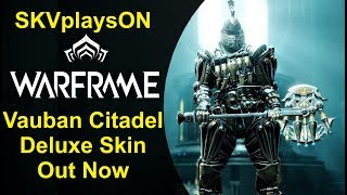 Vauban Citadel Deluxe Skin Out NOW! (just an update to my stream viewers as well)