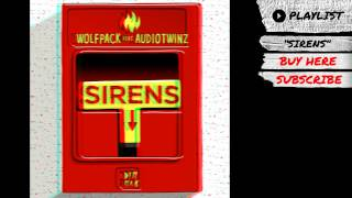 "Wolfpack feat. Audiotwinz - ""Sirens"" (Audio) 